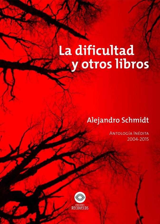 Diseño con el agregado de foto y concepto propio. Tapa e interior de libro La dificultad y otros libros -Alejandro Schmidt - Ediciones Recovecos.